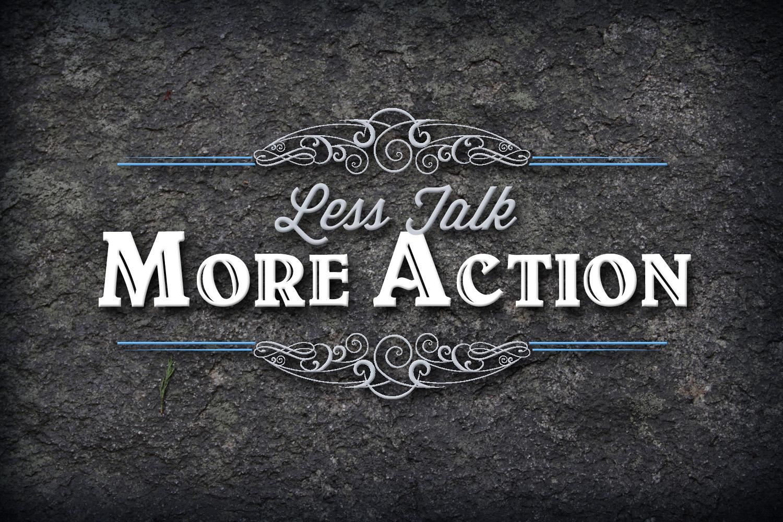 Less-Talk-More-Action-copy