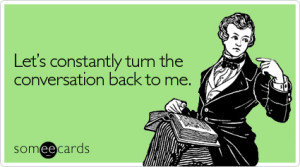 constantly-turn-conversation-cry-for-help-ecard-someecards